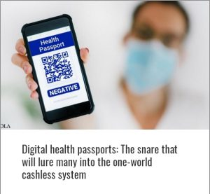Digital health passports: The snare that will lure many into the one-world cashless system
